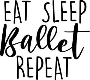 Eat Sleep Ballet Repeat Free SVG File