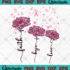 Download Faith Hope Love Pink Daisy Flower Breast Cancer Svg Png ...