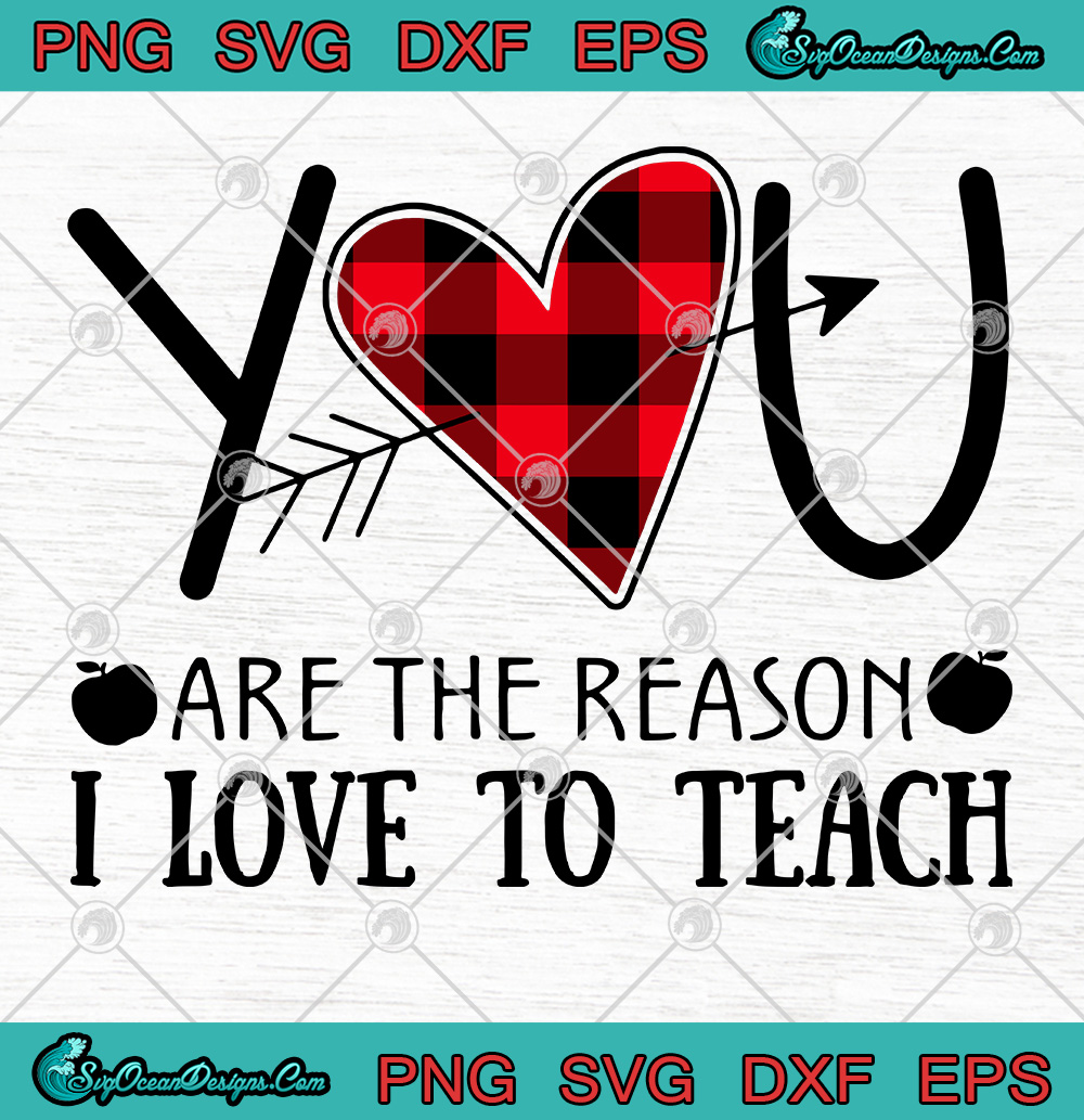 563+ You Are The Reason I Love To Teach Svg by Designbunle