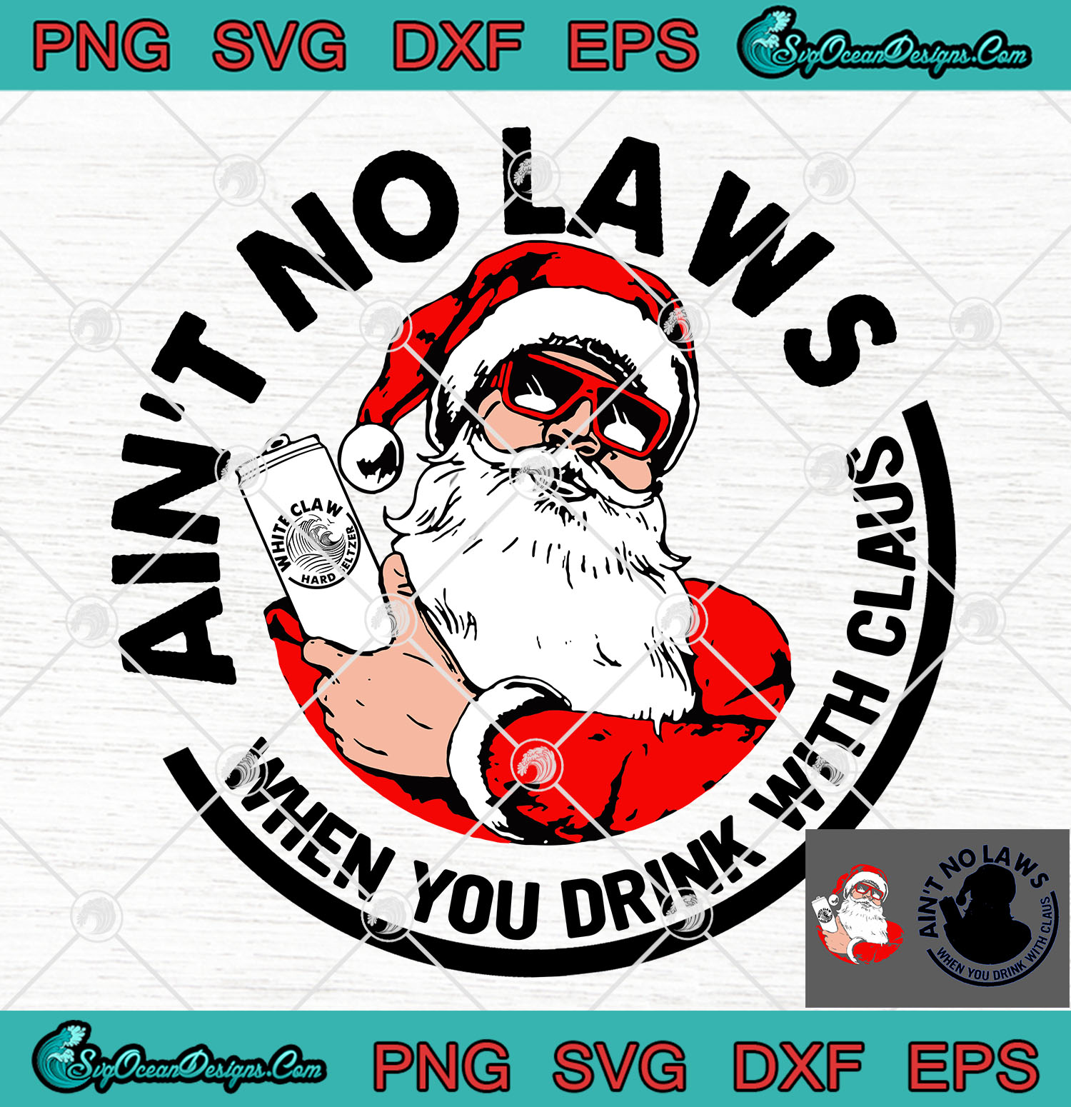 Ain T No Laws When You Drink With Claus Christmas Svg Png Eps Dxf Santa Claw Christmas Svg Png Eps Dxf Designs Digital Download