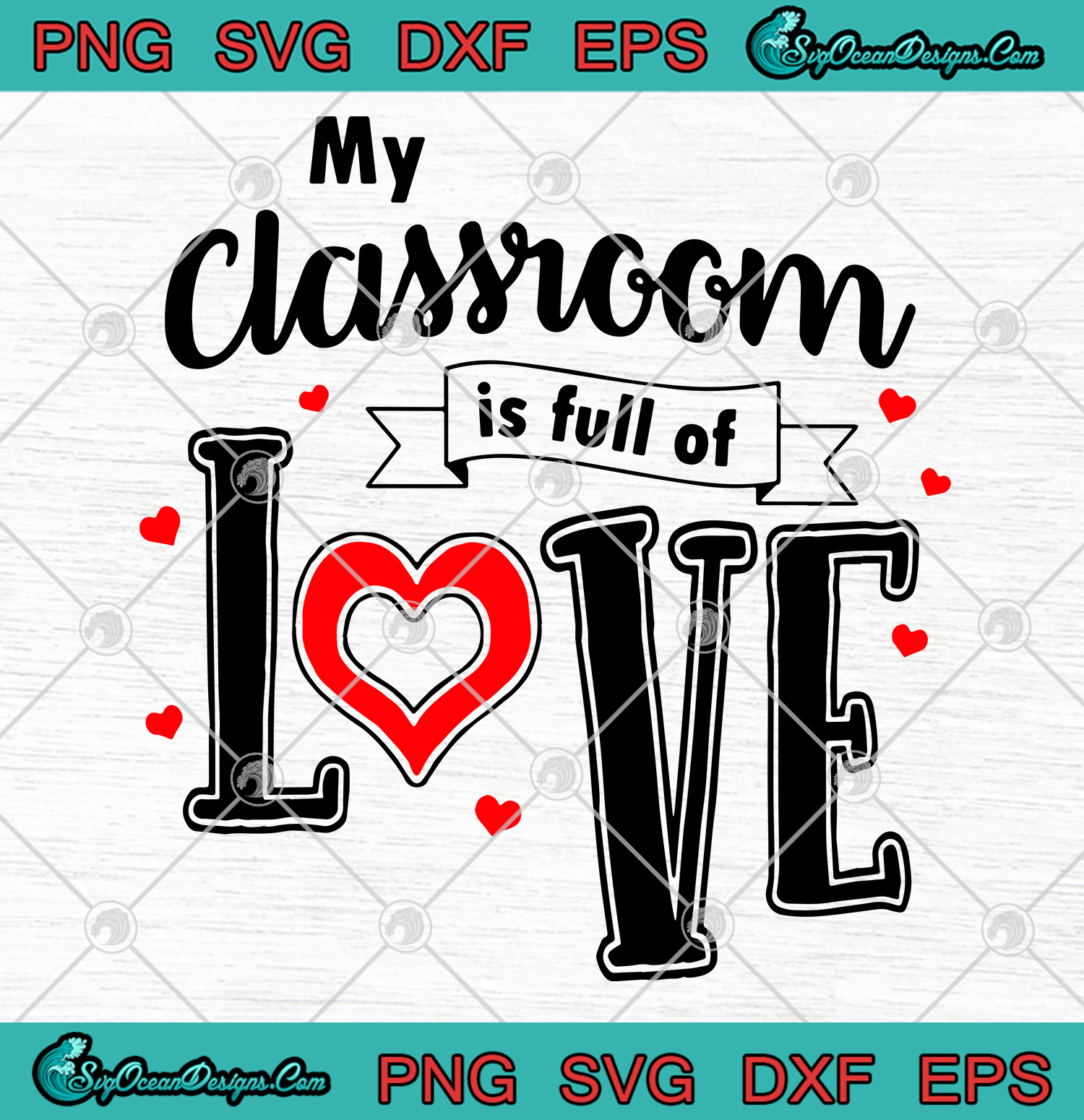 Download My Classroom Is Full Of Love SVG PNG-Teacher Valentine's ...