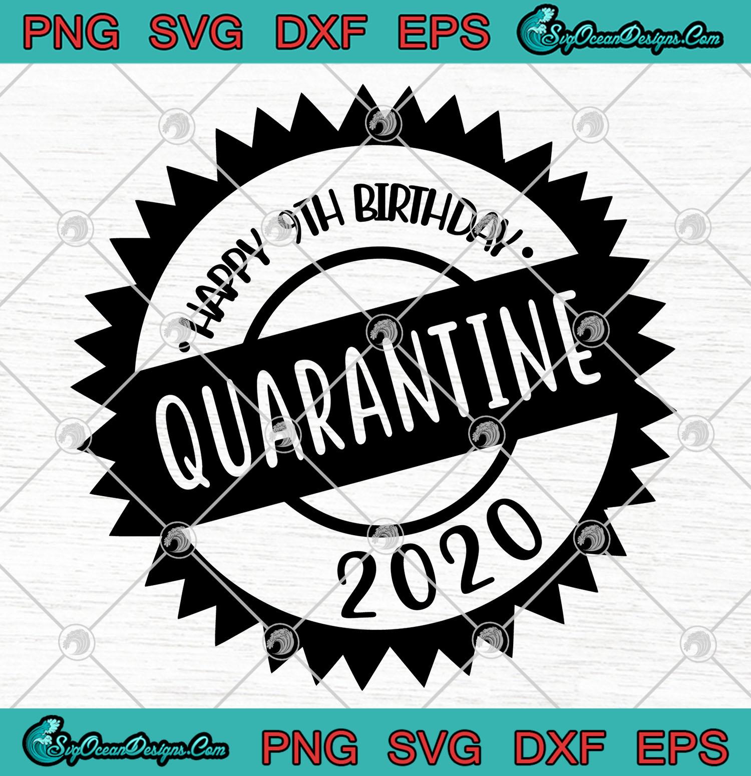 Happy 9th Birthday Quarantine 2020 Svg Png Eps Dxf Coronavirus Cutting File Cricut Silhouette Art Designs Digital Download