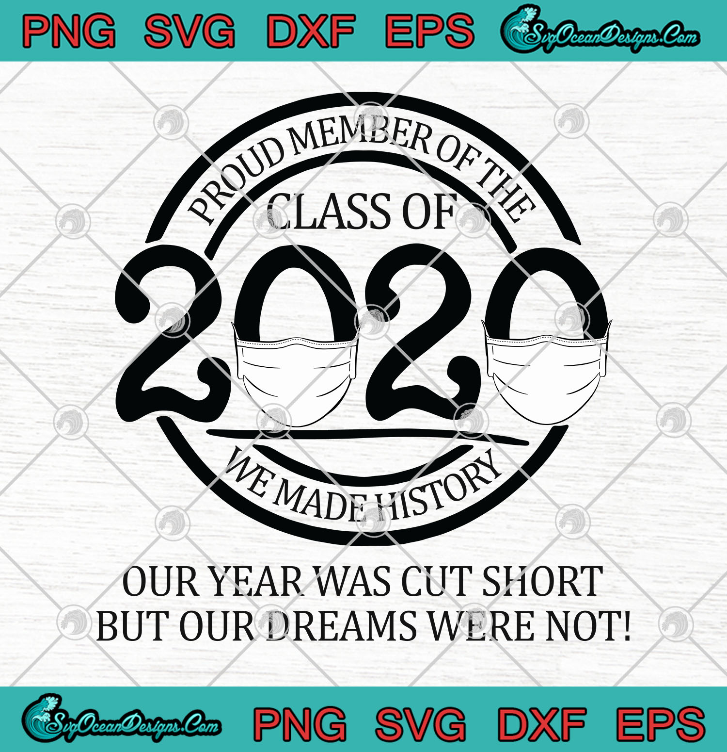 Proud Member Of The Class Of 2020 We Made History Svg Png Eps Cutting File Designs Digital Download
