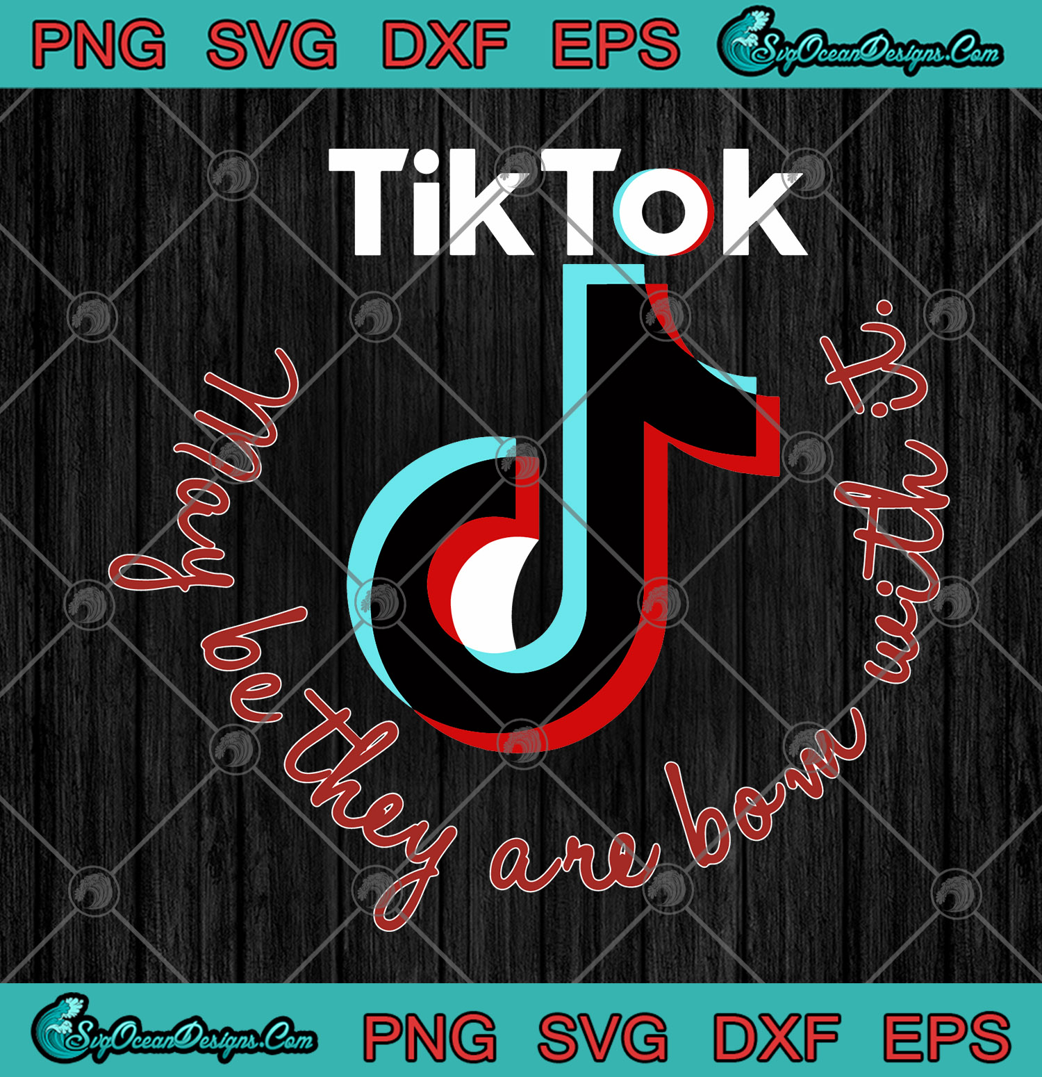 Tiktok May Be They Are Bom With It Svg Png Eps Dxf Cutting File Cricut Silhouette Art Designs Digital Download