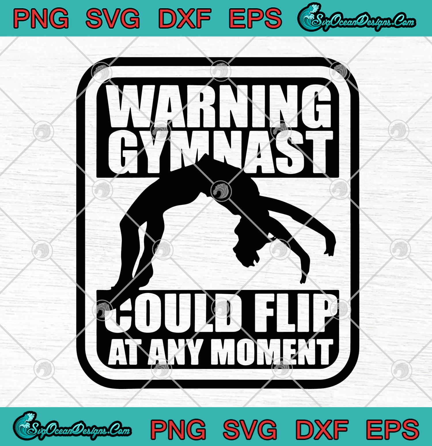 Warning Gymnast Could Flip At Any Moment Svg Png Dxf Eps Cutting File Cricut Silhouette Art Designs Digital Download