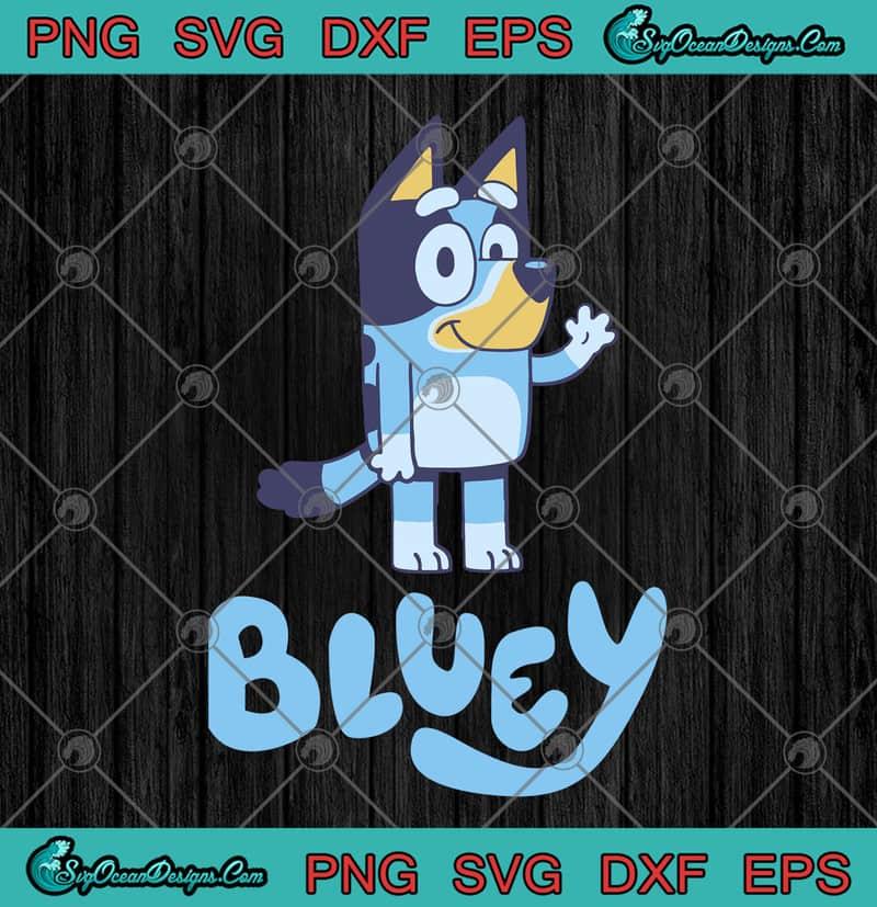 Bluey Dog Cartoon Dog Funny Svg Png Eps Dxf Cutting File Cricut File Silhouette Art Designs Digital Download