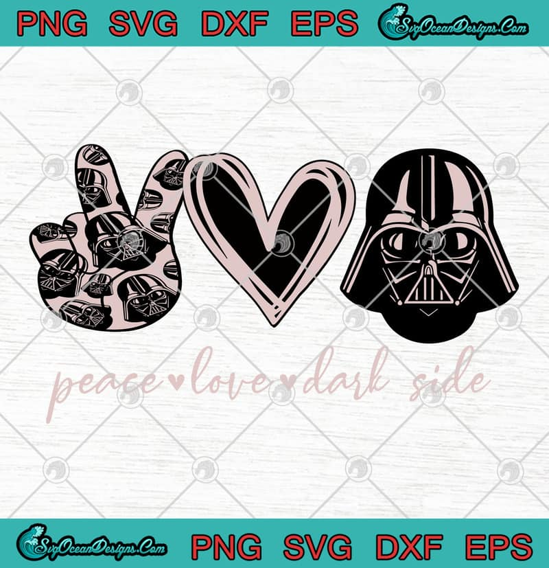 Star Wars Darth Vader Peace Love Dark Side SVG PNG EPS DXF ... |Love Dark Star