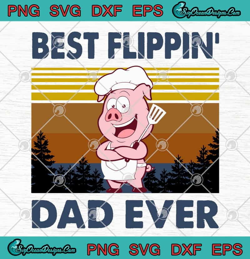 Download Pig Best Flippin' Dad Ever Vintage Happy Father's Day SVG ...