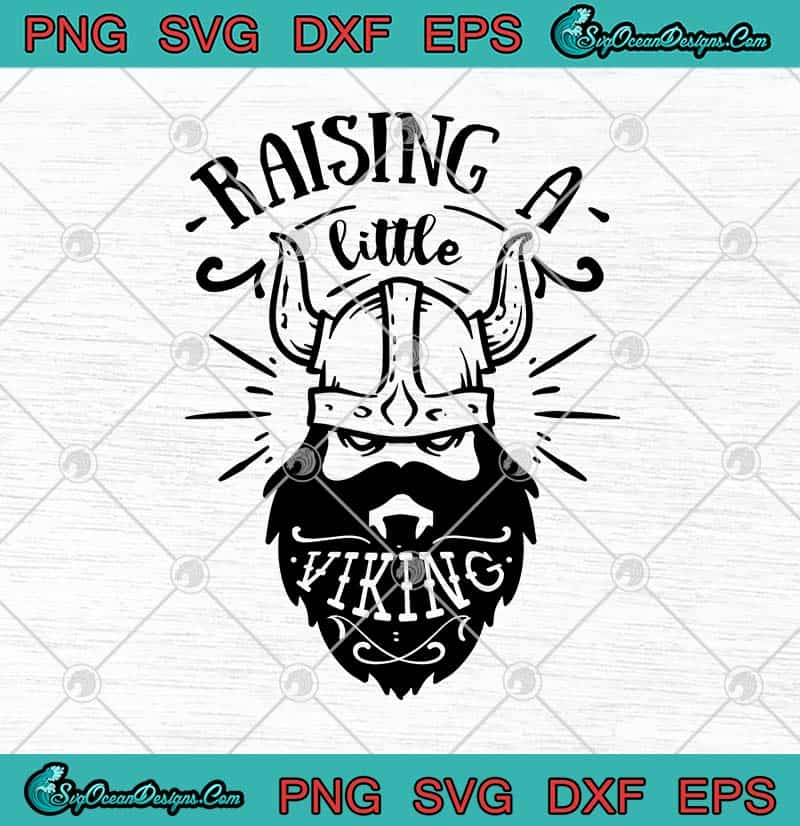 Raising A Little Viking Svg Png Eps Dxf Viking Svg Cricut File Silhouette Art Designs Digital Download