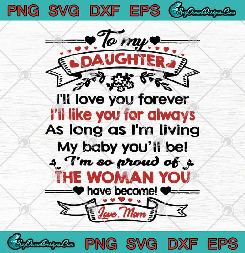 Download To My Daughter I'll Love You Forever I'll Like You For ...