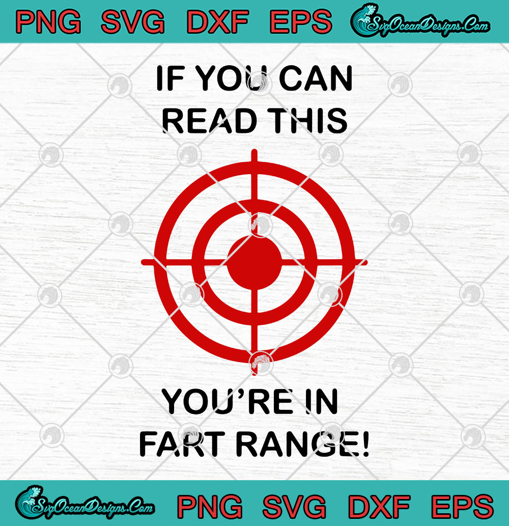 Download If You Can Read This You're In Fart Range SVG PNG EPS DXF ...