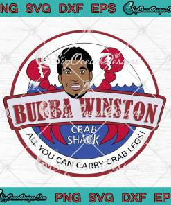 Bubba Winston Crab Shack All You Can Carry Crab Legs svg cricut
