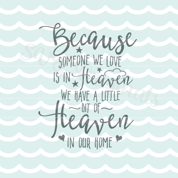 Download Because Someone We Love Is In Heaven SVG Cutting File