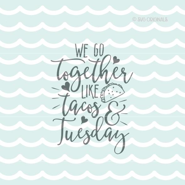 Download We Go Together Like Tacos On Tuesday Love Valentine SVG ...