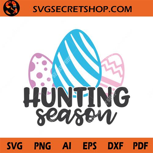Hunting Season Svg Bunny Svg Easter Egg Svg Easter Svg Svg Secret Shop