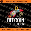 Bitcoin To The Moon SVG