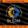 In A World Where You Can Be Anything Be Kind Down Syndrome Awareness SVG