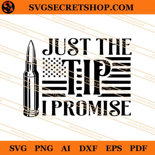Just The Tip I Promise SVG
