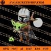 Baby Yoda And Mandalorian SVG