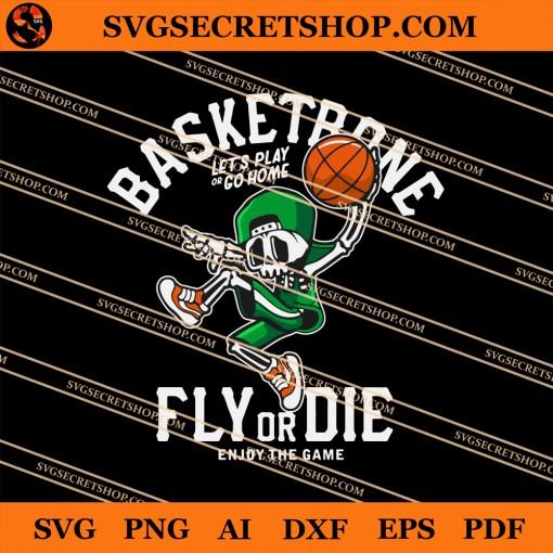 Basketbone Fly Or Die Enjoy The Game SVG