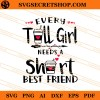 Every Tall Girl Needs A Short Best Friend SVG