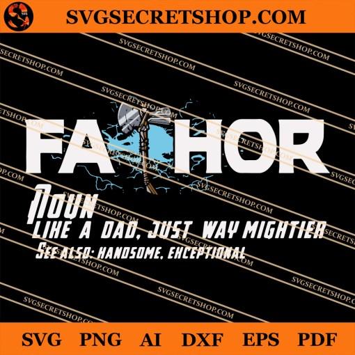 Fathor Like A Dad Just Way Mightier SVG