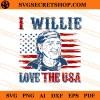 I Willie Love The USA SVG