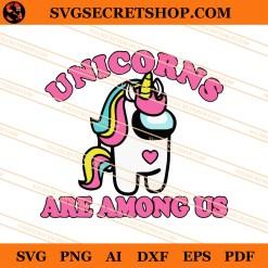 Unicorns Are Among Us SVG