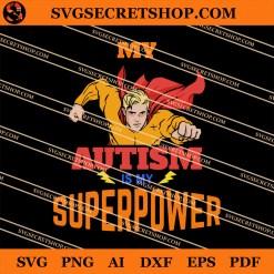 My Autism Is My Superpower SVG