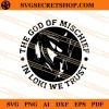The God Of Mischief In Loki We Trust SVG