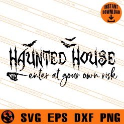 Haunted House Enter At Your Own Risk SVG