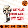 Jason I Just Killed Another Bottle My 13th SVG