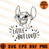 Stitch Little But Loud SVG