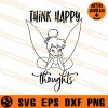 Think Happy Thoughts Tinkerbell SVG