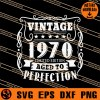 Vintage 1970 Limited Edition Aged To Perfection SVG