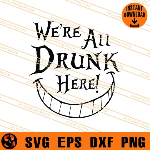We Are All Drunk Here SVG