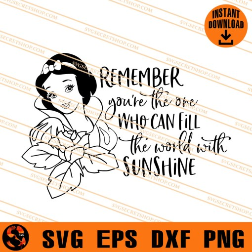 remember you are The one who can fill the world wilh sunshine SVG