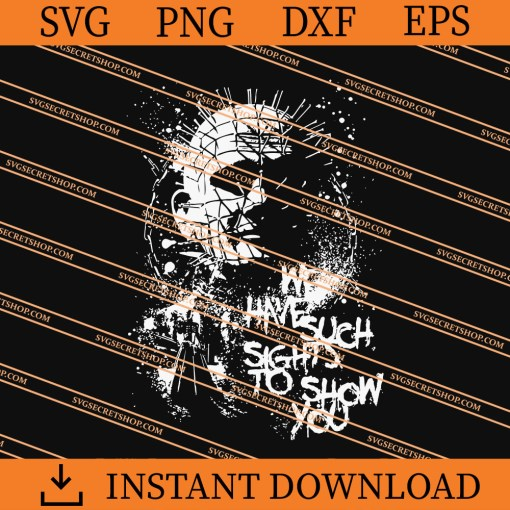 Pinhead We Have Such Sights To Show You SVG