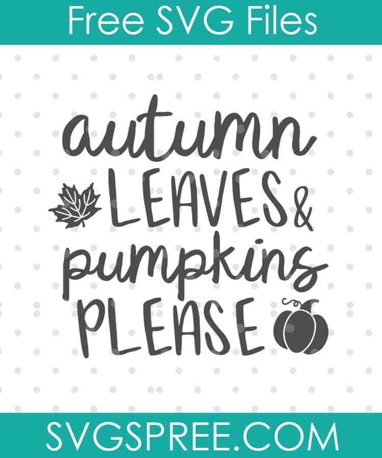 Download Autumn Leaves and Pumpkins Please - SVG Spree