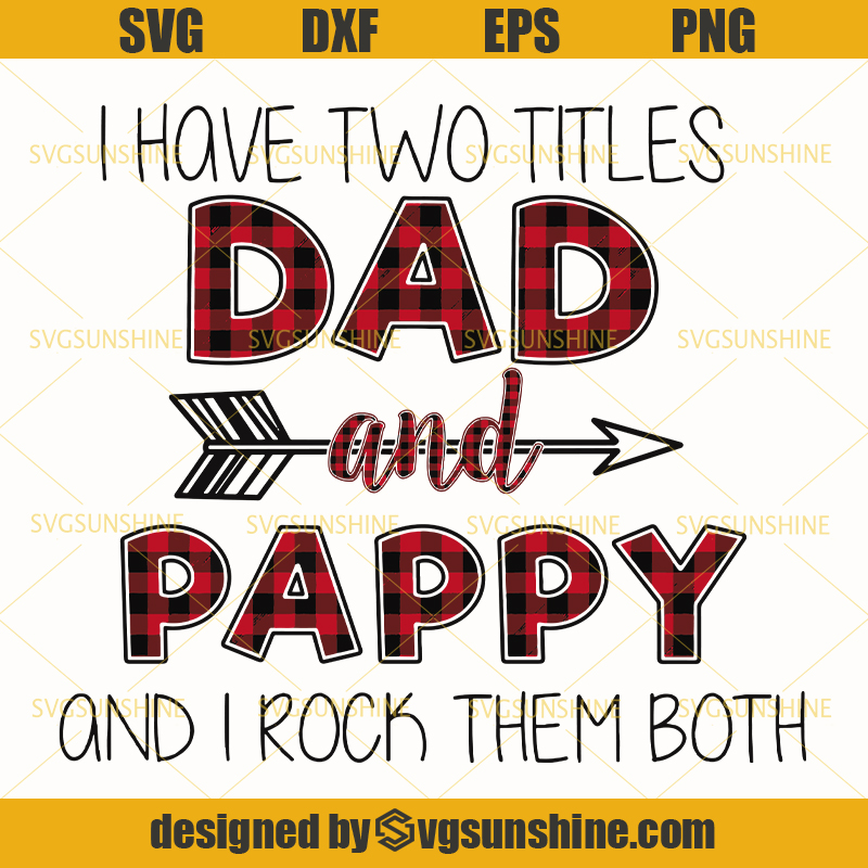Download I Have Two Titles Dad And Pappy I Rock Them Both Svg Papa Svg Dad Svg Fathers Day Svg Svgsunshine