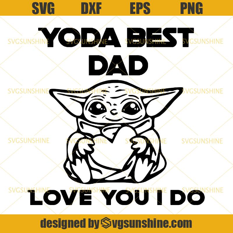 Download Yoda Best Dad Love You I Do SVG, Baby Yoda SVG, Best Dad ...