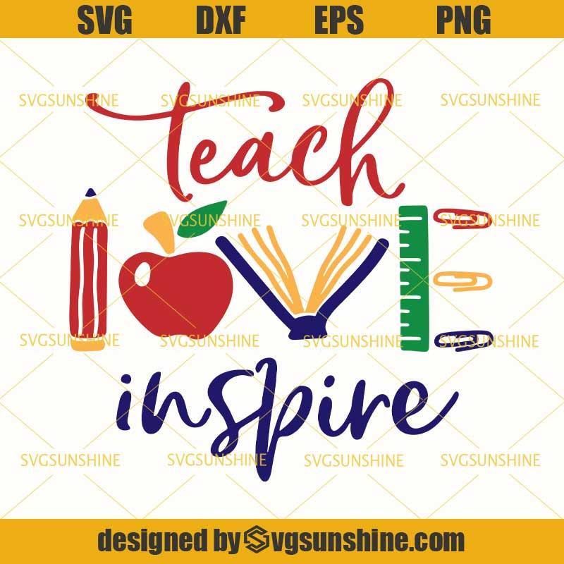 Download Teach Love Inspire multi color School Teacher SVG DXF EPS ...