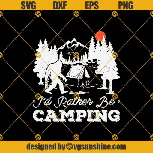I'd Rather Be Camping Bigfoot Svg, Camping Svg, Bigfoot Svg