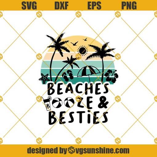 Beaches Booze And Besties Svg, Besties Svg, Beaches Booze Svg