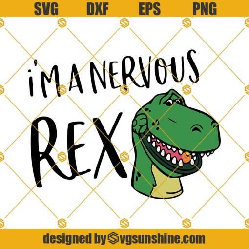 I'm A Nervous Rex Svg, Disney Toy Story Svg, I'm A Nervous Rex T-Svg