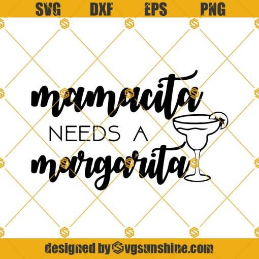 Margarita Svg, Mamacita needs a margarita Svg