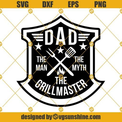 Dad The Man The Myth The Grillmaster Svg, Grillmaster Svg
