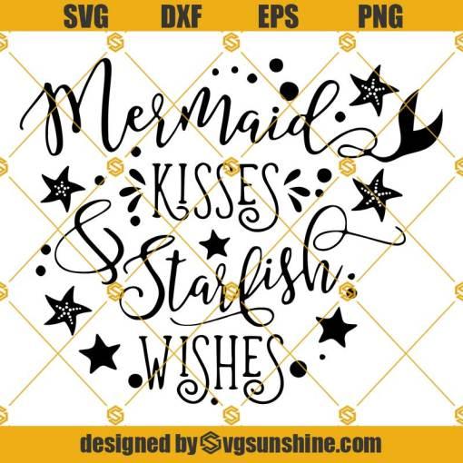 Mermaid Kisses Starfish Wishes SVG, Mermaid SVG, Mermaid cut file, Mermaid clipart, Mouth of A Sailor SVG, Summer SVG