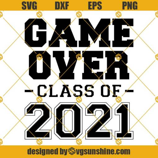 Game Over Class Of 2021 SVG, Graduation 2021 SVG, Class of 2021 SVG