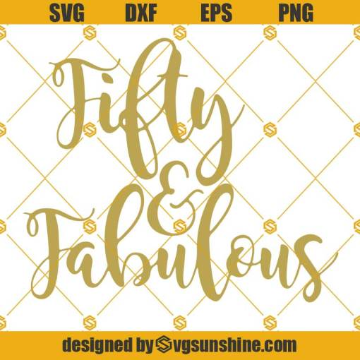 Fifty And Fabulous Svg